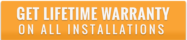 Get Lifetime Warranty On All Installations