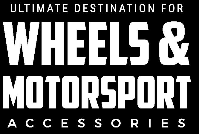 Ultimate Destination for Wheels & Motorsport Accessories